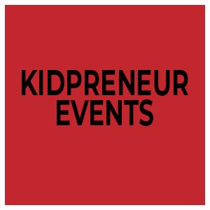 Kidpreneur Events